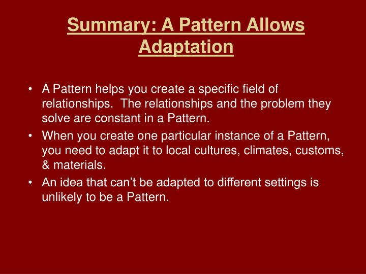 Summary: A Pattern Allows Adaptation