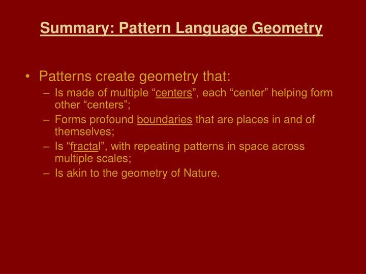 Patterns create geometry that: