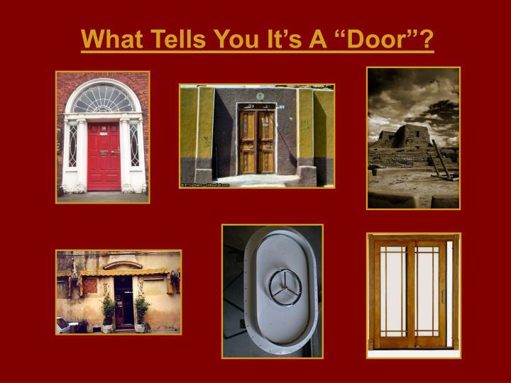 """What Tells You It's A """"Door""""?"""