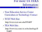 for more ta teks information
