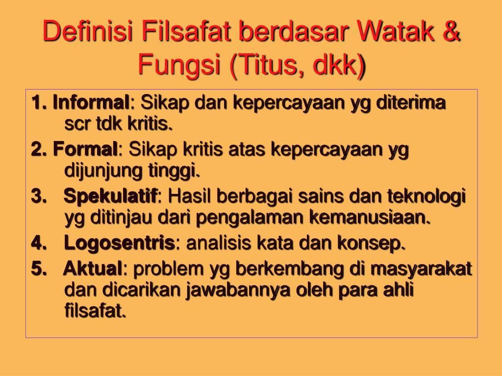 Definisi Filsafat berdasar Watak & Fungsi (Titus, dkk)
