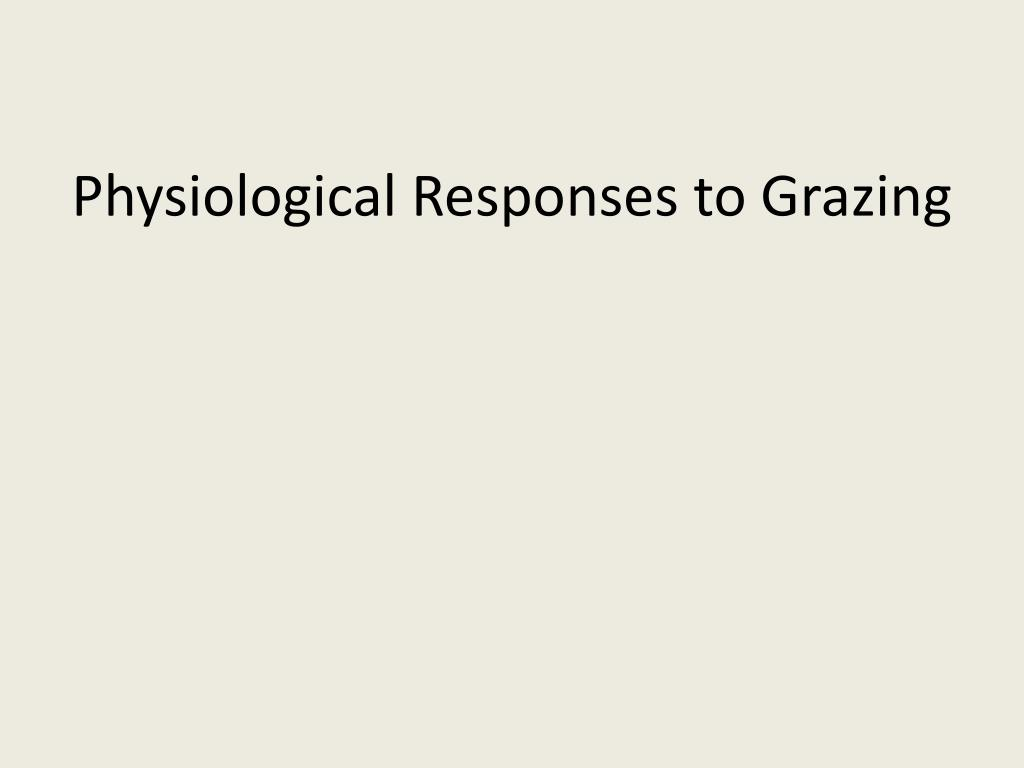 Physiological Responses to Grazing