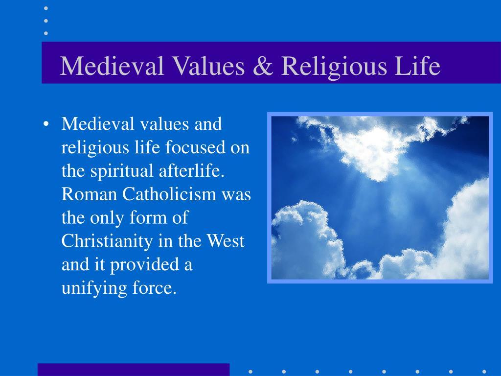 Medieval Values & Religious Life