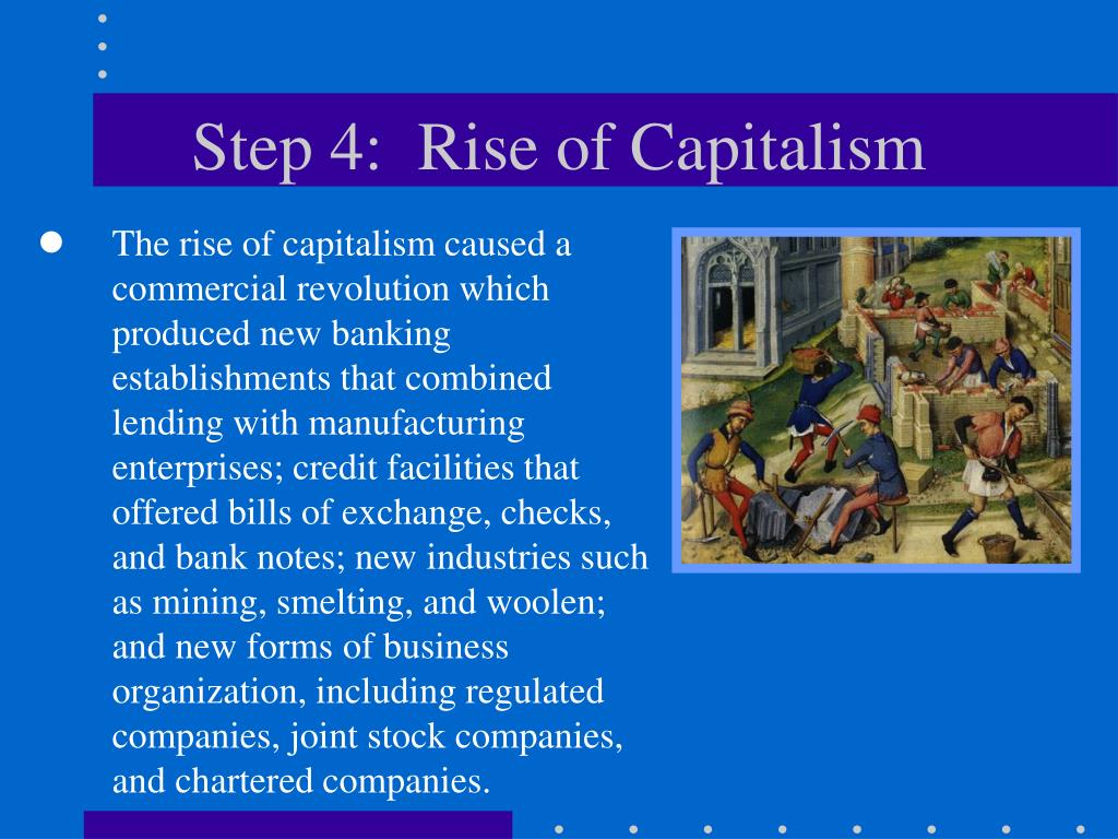 Step 4:  Rise of Capitalism