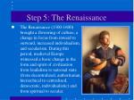 step 5 the renaissance