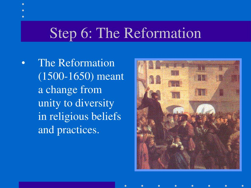 Step 6: The Reformation