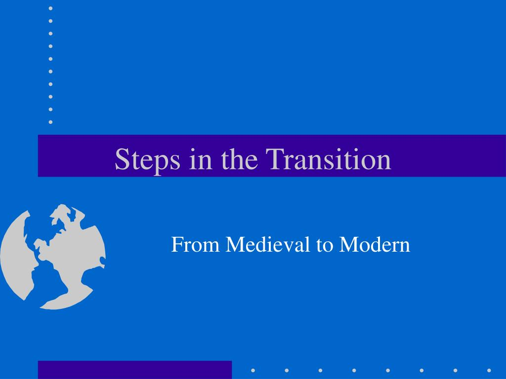 Steps in the Transition