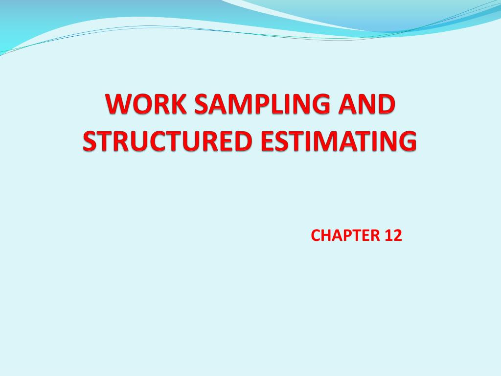 work sampling and structured estimating