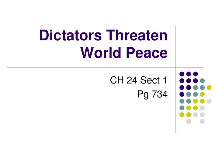 Dictators threaten world peace