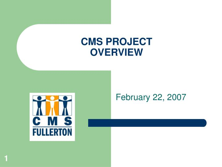 Cms project overview l.jpg