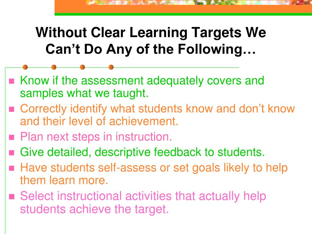 Without Clear Learning Targets We Can't Do Any of the Following…