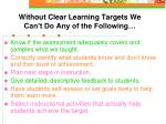without clear learning targets we can t do any of the following