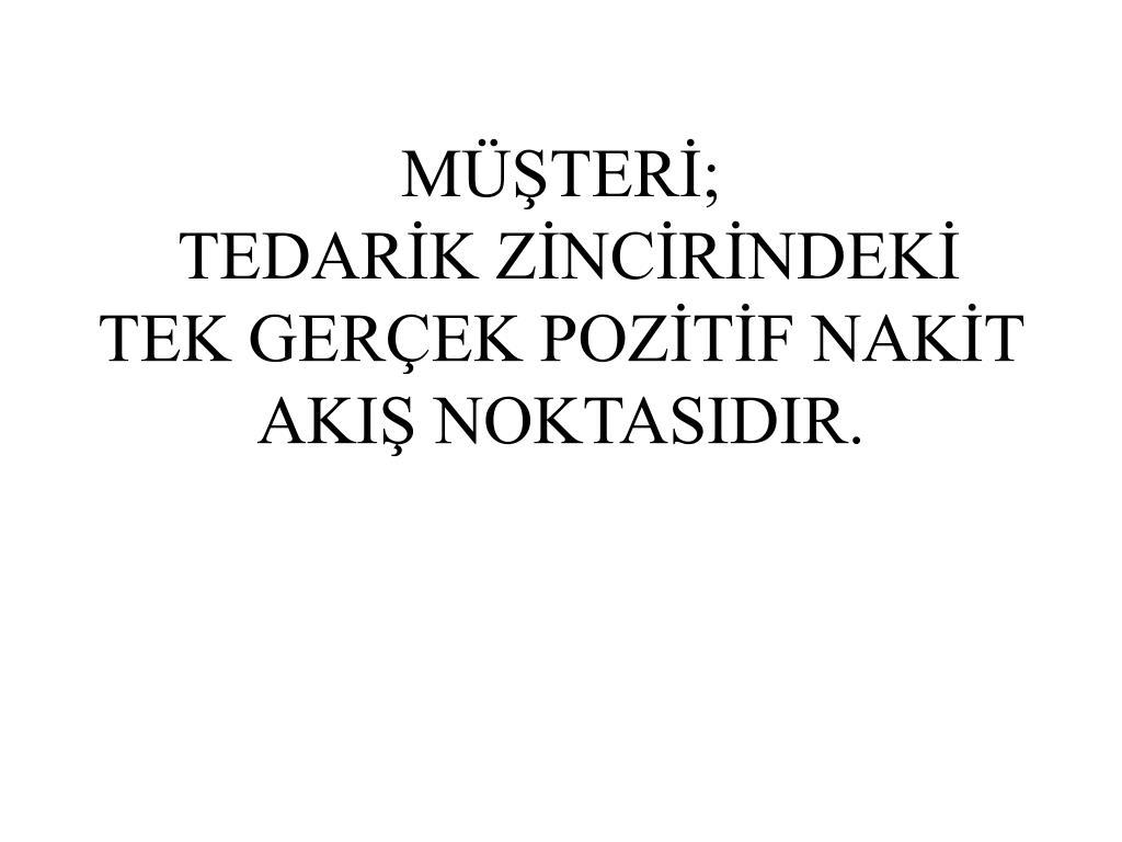 MÜŞTERİ;