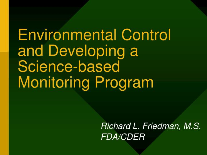 Environmental control and developing a science based monitoring program