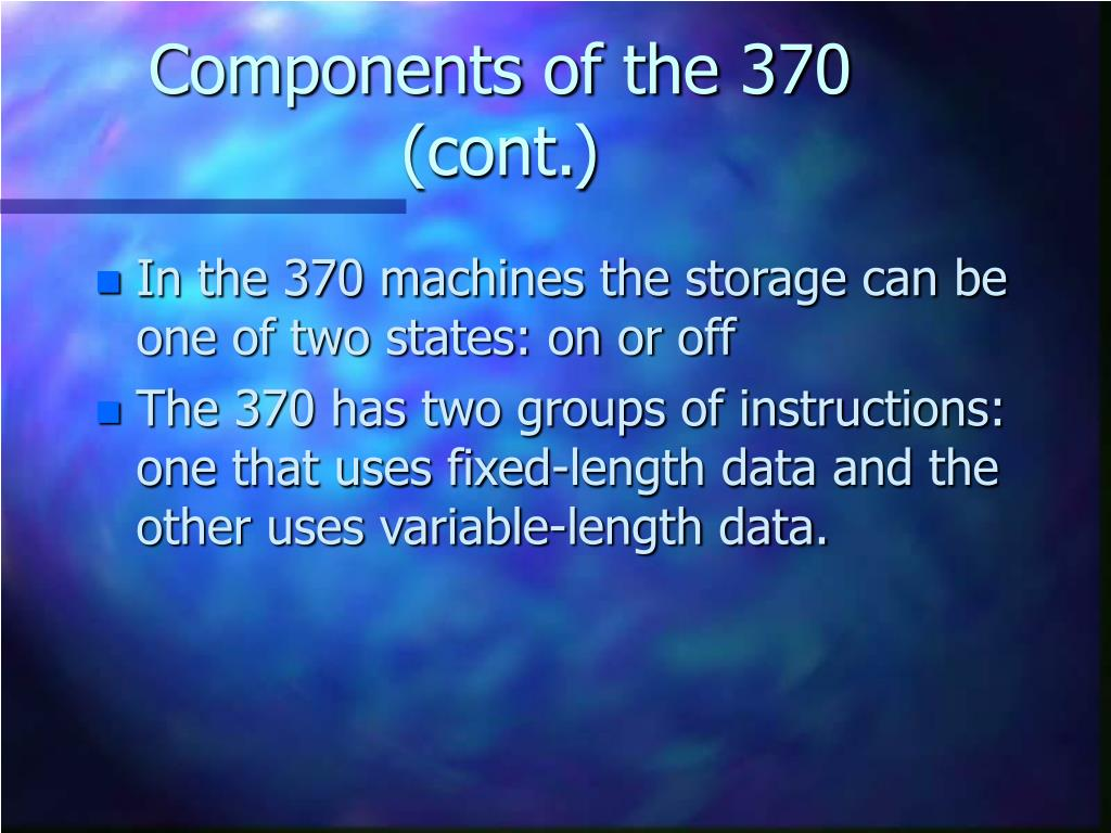 Components of the 370 (cont.)