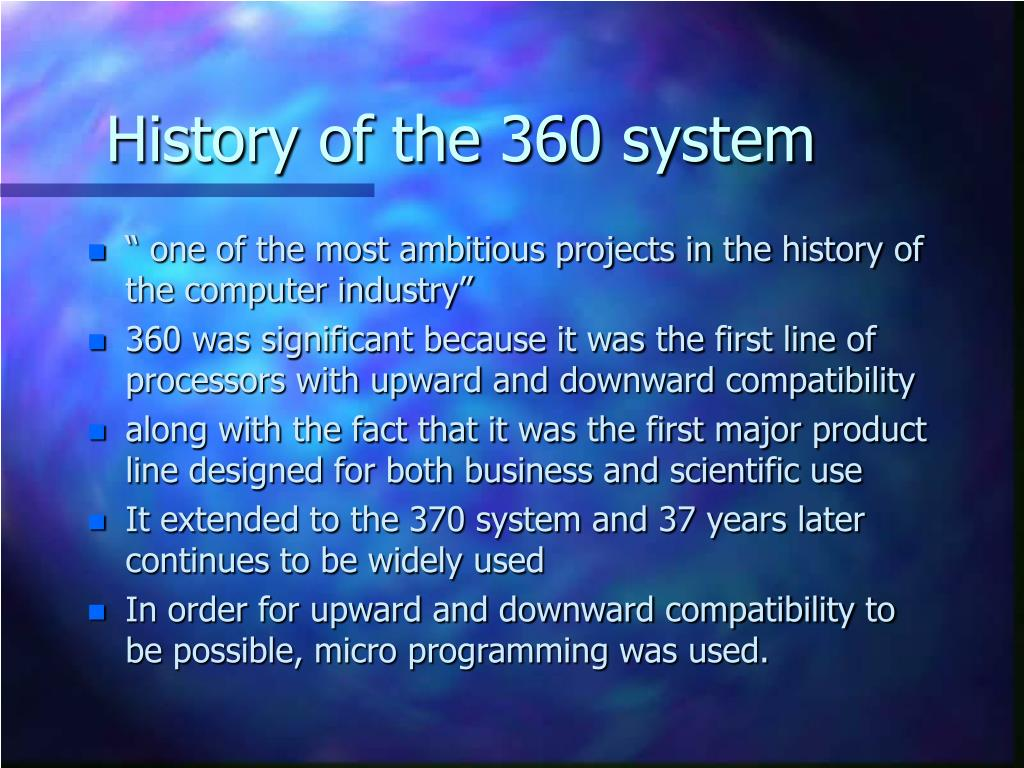 History of the 360 system