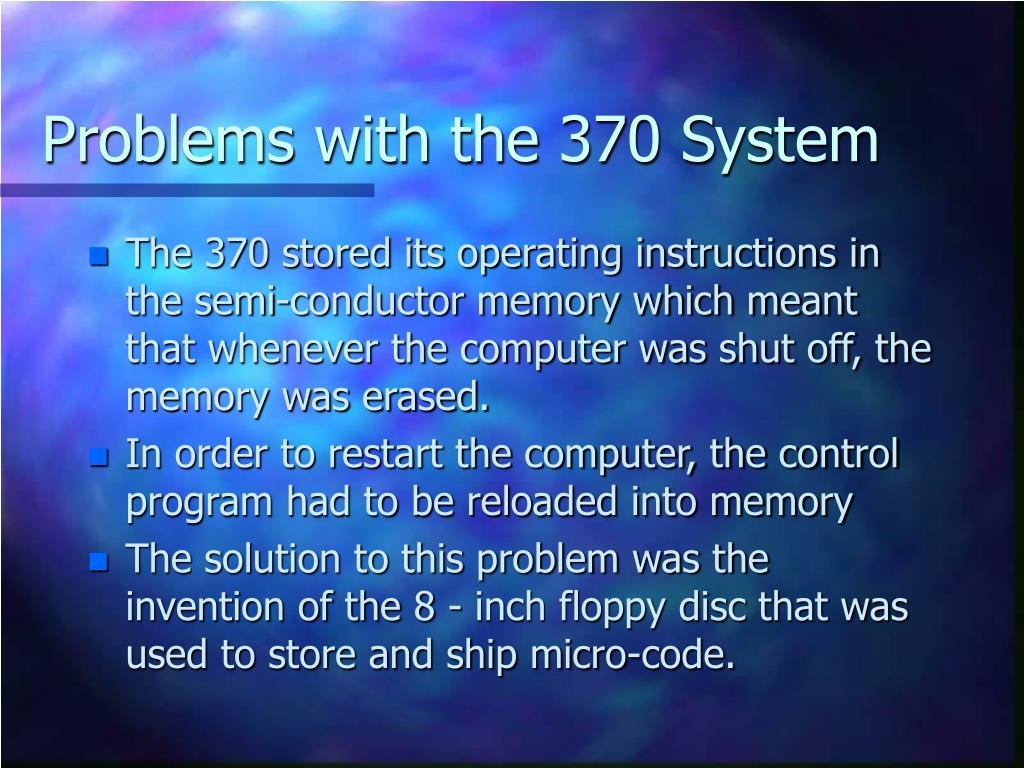 Problems with the 370 System