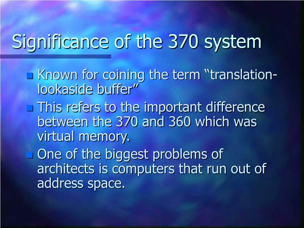 Significance of the 370 system