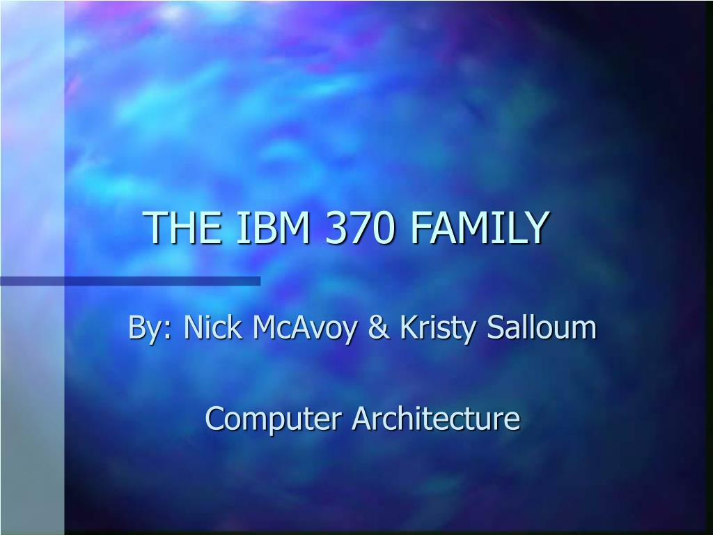 THE IBM 370 FAMILY
