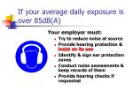 if your average daily exposure is over 85db a