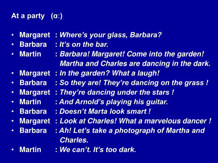 At a party   (ɑː)
