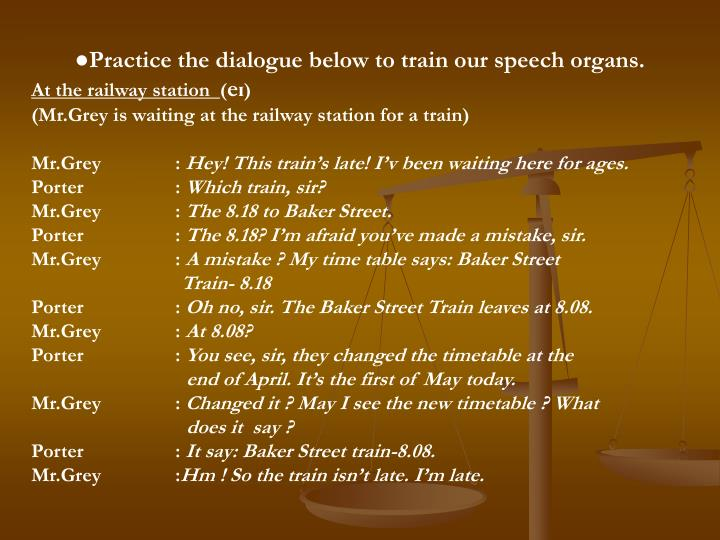 ●Practice the dialogue below to train our speech organs.