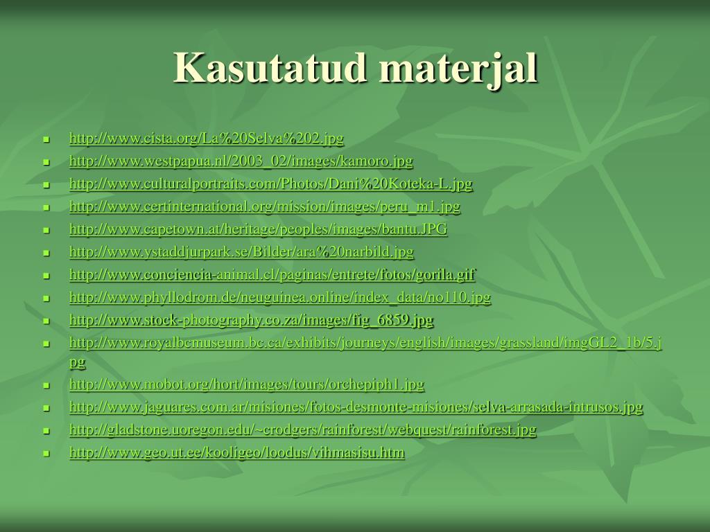 Kasutatud materjal