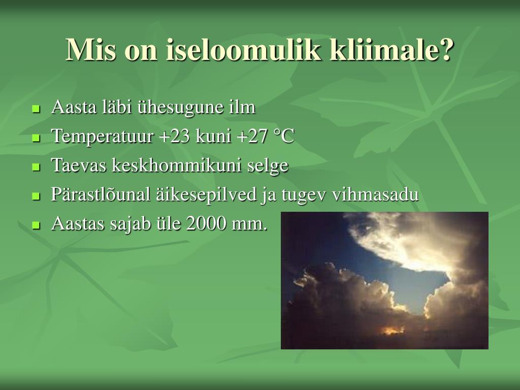 Mis on iseloomulik kliimale?