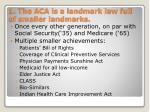 1 the aca is a landmark law full of smaller landmarks