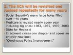 2 the aca will be revisited and revised repeatedly for many years