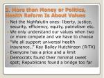 3 more than money or politics health reform is about values