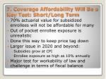 7 coverage affordability will be a key test short long term