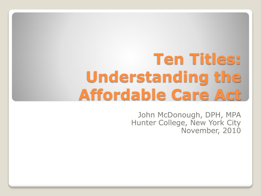 ten titles understanding the affordable care act