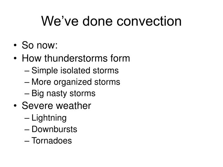 We've done convection