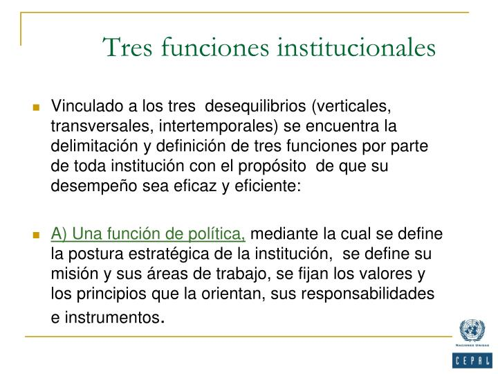 Tres funciones institucionales