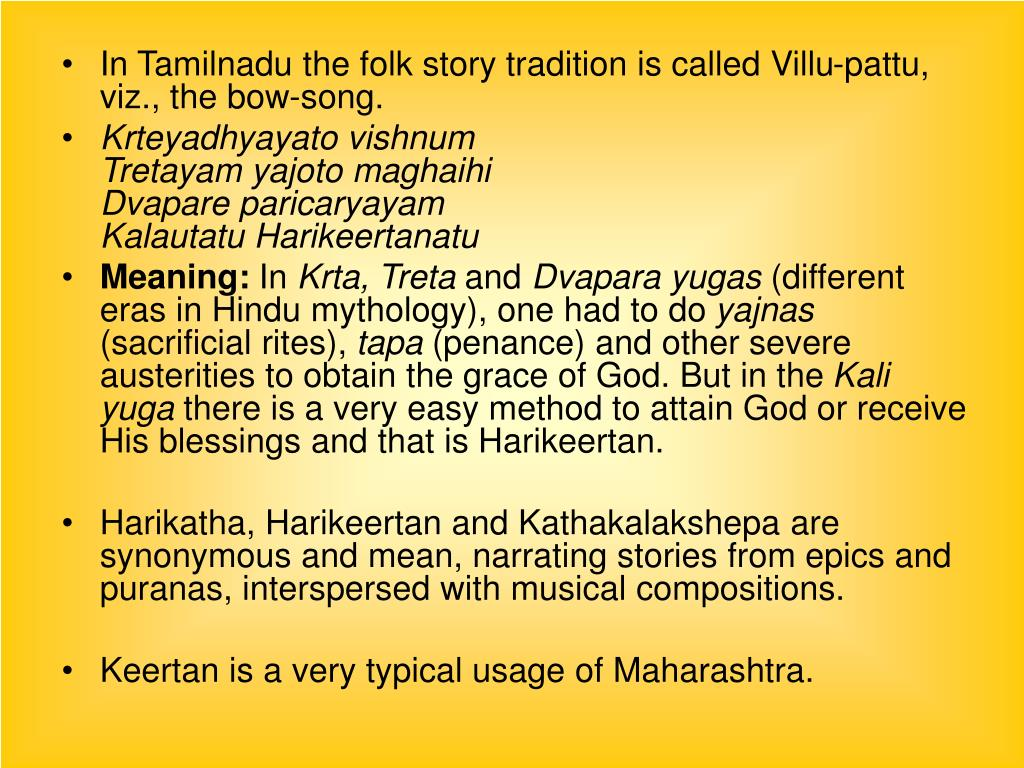 In Tamilnadu the folk story tradition is called Villu-pattu, viz., the bow-song.