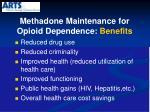 methadone maintenance for opioid dependence benefits