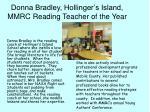 donna bradley hollinger s island mmrc reading teacher of the year