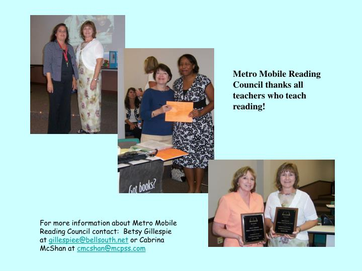 Metro Mobile Reading Council thanks all teachers who teach reading!