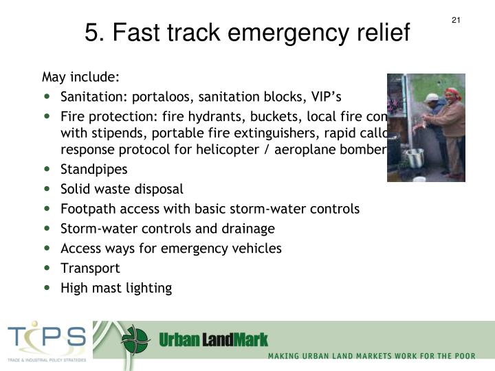 5. Fast track emergency relief