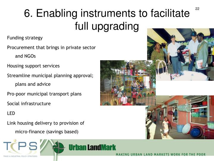 6. Enabling instruments to facilitate full upgrading