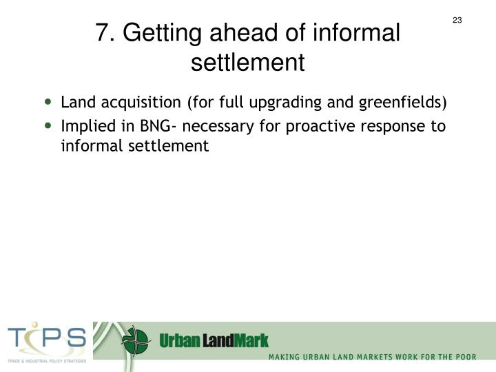 7. Getting ahead of informal settlement