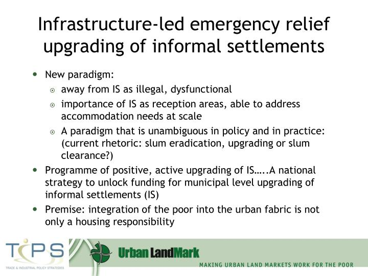 Infrastructure-led emergency relief upgrading of informal settlements