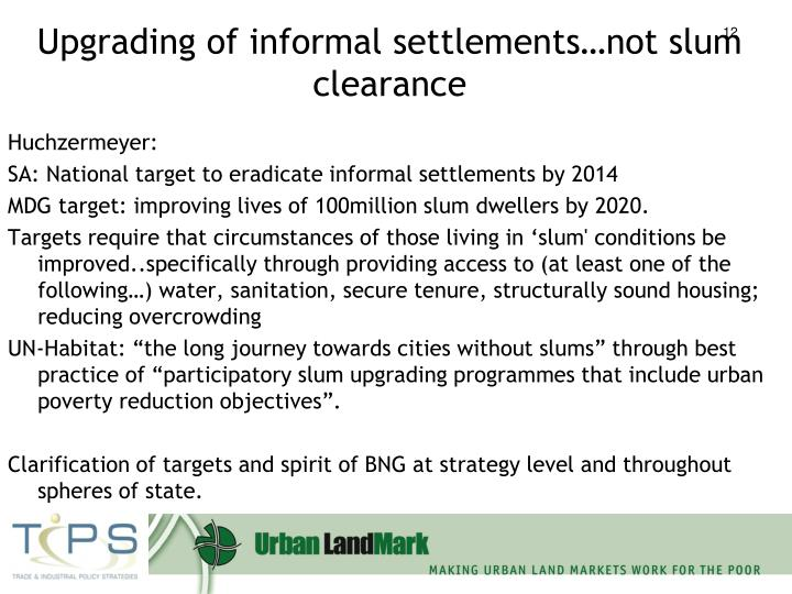 Upgrading of informal settlements…not slum clearance