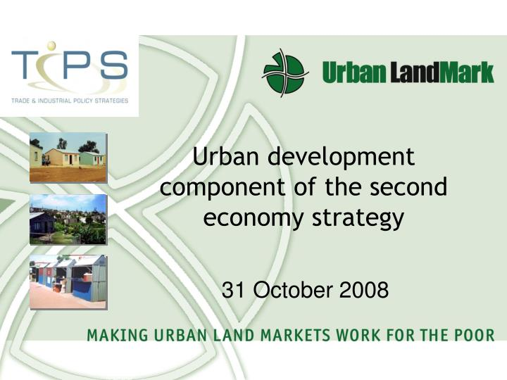 Urban development component of the second economy strategy