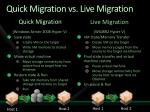 quick migration vs live migration