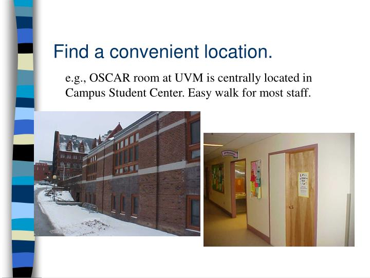 Find a convenient location.