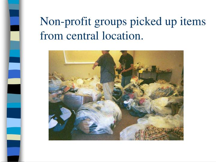 Non-profit groups picked up items from central location.