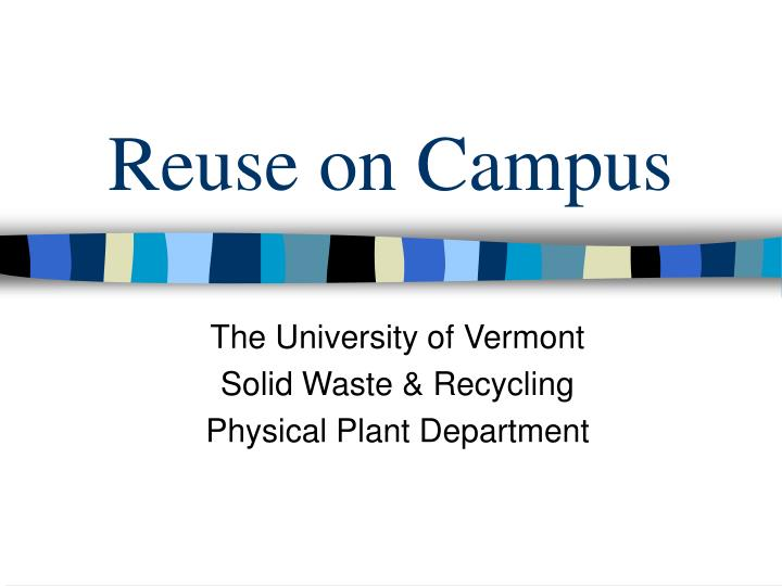 Reuse on campus