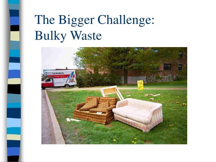 The Bigger Challenge: